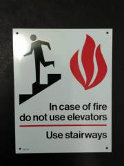 In Case of Fire use Stairways